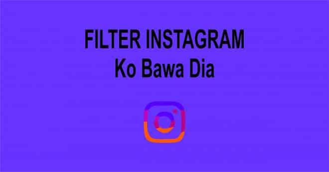 Filter-Kau-Bawa-Dia